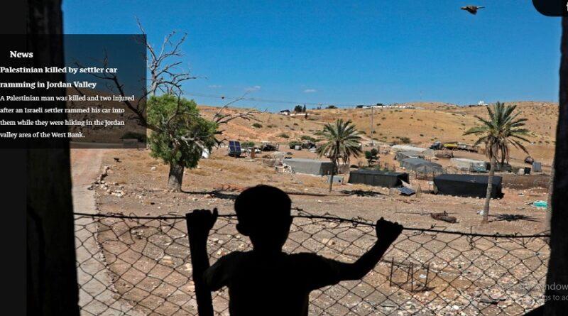 Palestinian man killed by settler car ramming in Jordan Valley