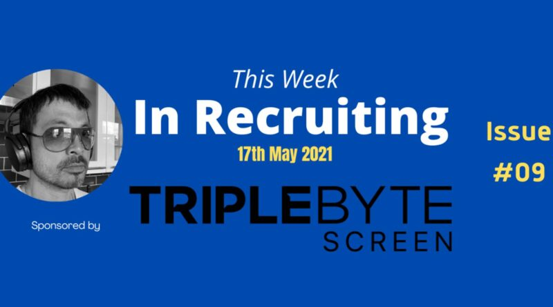 This Week, In Recruiting - Issue No9