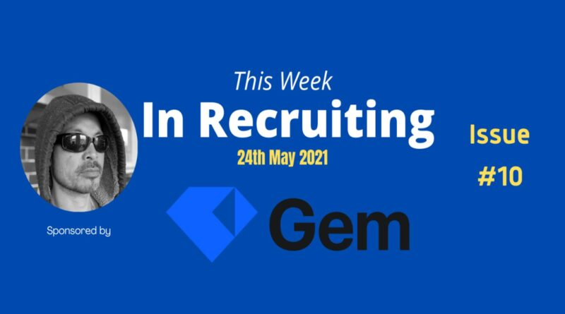 This Week, In Recruiting - Issue 10